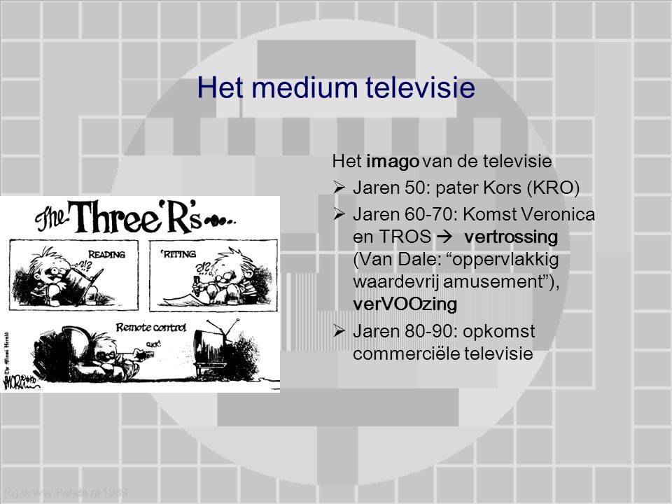 """Het medium televisie Het imago van de televisie  Jaren 50: pater Kors (KRO)  Jaren 60-70: Komst Veronica en TROS  vertrossing (Van Dale: """"oppervlak"""