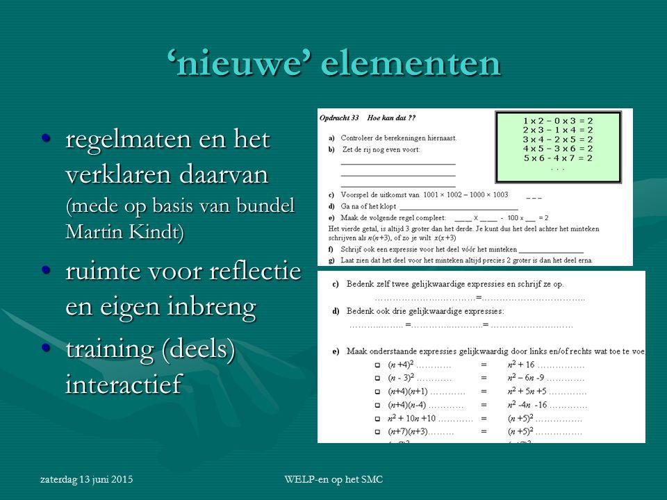 zaterdag 13 juni 2015WELP-en op het SMC 'nieuwe' elementen regelmaten en het verklaren daarvan (mede op basis van bundel Martin Kindt)regelmaten en he
