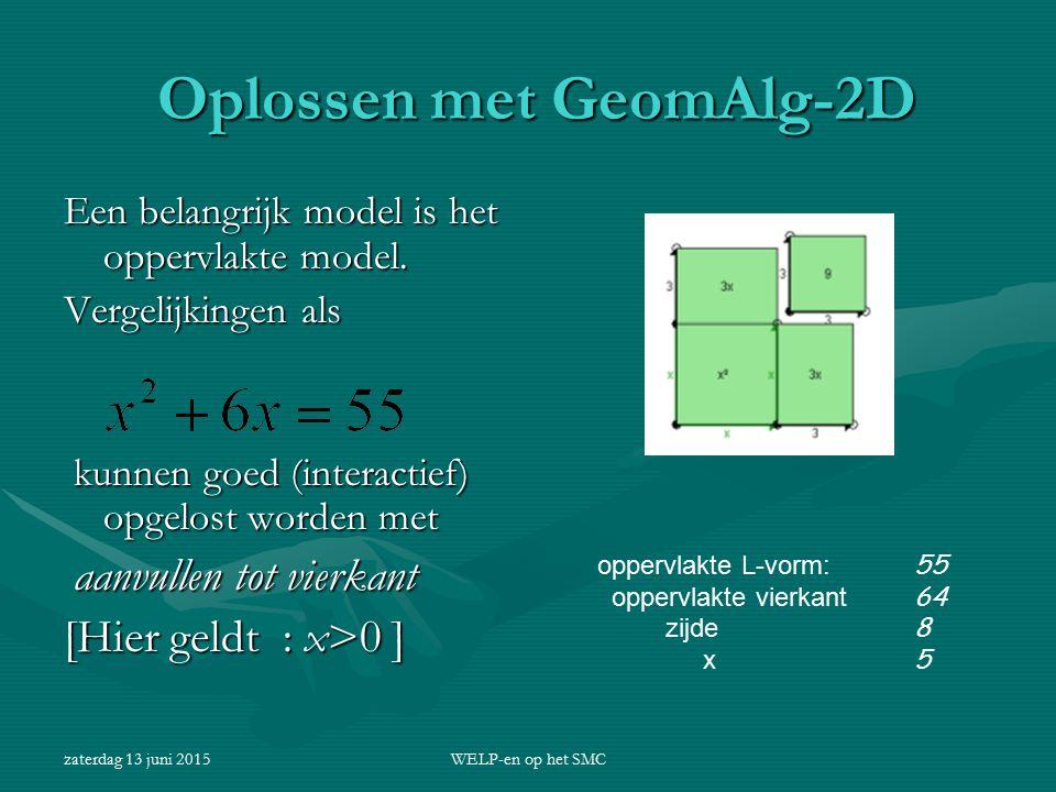 zaterdag 13 juni 2015WELP-en op het SMC Oplossen met GeomAlg-2D Oplossen met GeomAlg-2D Een belangrijk model is het oppervlakte model. Vergelijkingen