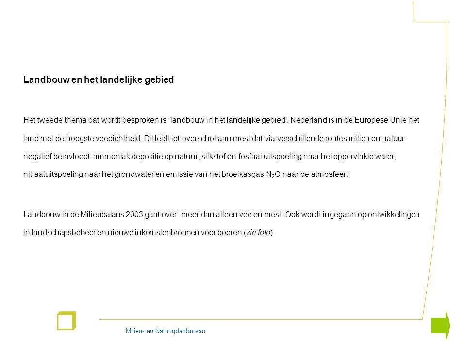 Milieu- en Natuurplanbureau r Landbouw en het landelijke gebied Het tweede thema dat wordt besproken is 'landbouw in het landelijke gebied'. Nederland