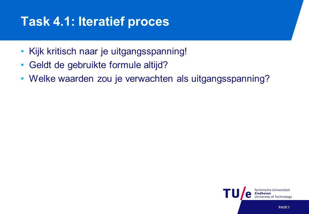 Task 4.1: Iteratief proces Kijk kritisch naar je uitgangsspanning.