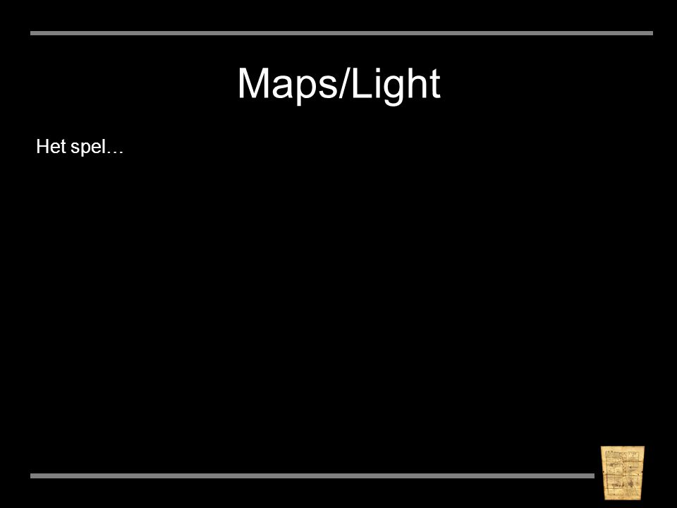 Maps/Light Het spel…