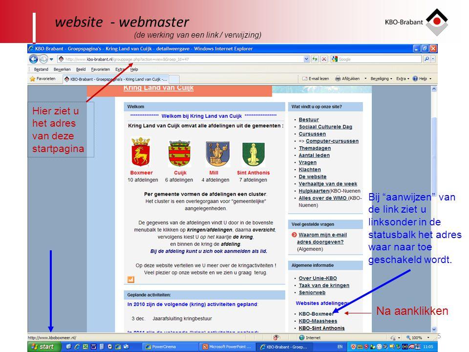 15 website - webmaster Bij aanwijzen van de link ziet u linksonder in de statusbalk het adres waar naar toe geschakeld wordt.