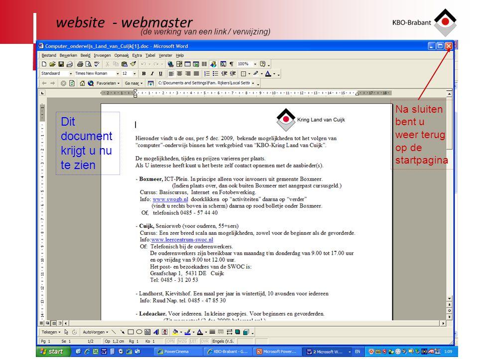 28 website - webmaster Dit document krijgt u nu te zien Na sluiten bent u weer terug op de startpagina (de werking van een link / verwijzing)