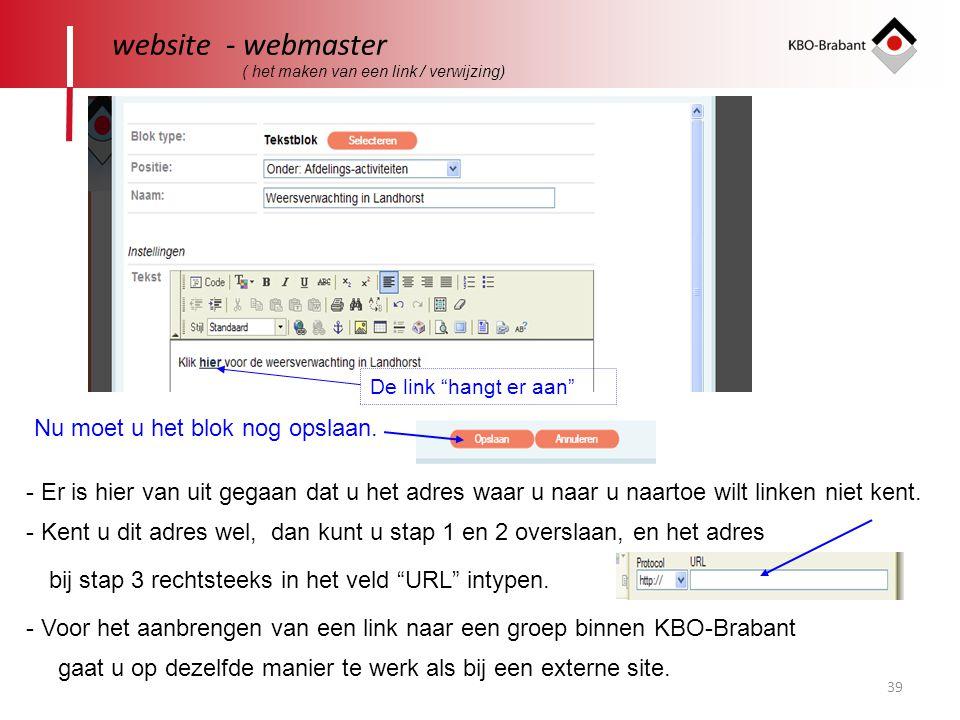 39 website - webmaster ( het maken van een link / verwijzing) De link hangt er aan - Er is hier van uit gegaan dat u het adres waar u naar u naartoe wilt linken niet kent.