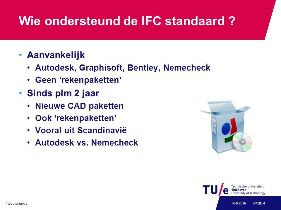 / Bouwkunde PAGE 414-6-2015 Wie ondersteund de IFC standaard .