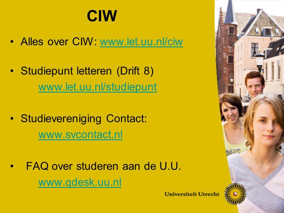 CIW Alles over CIW: www.let.uu.nl/ciwwww.let.uu.nl/ciw Studiepunt letteren (Drift 8) www.let.uu.nl/studiepunt Studievereniging Contact: www.svcontact.nl FAQ over studeren aan de U.U.
