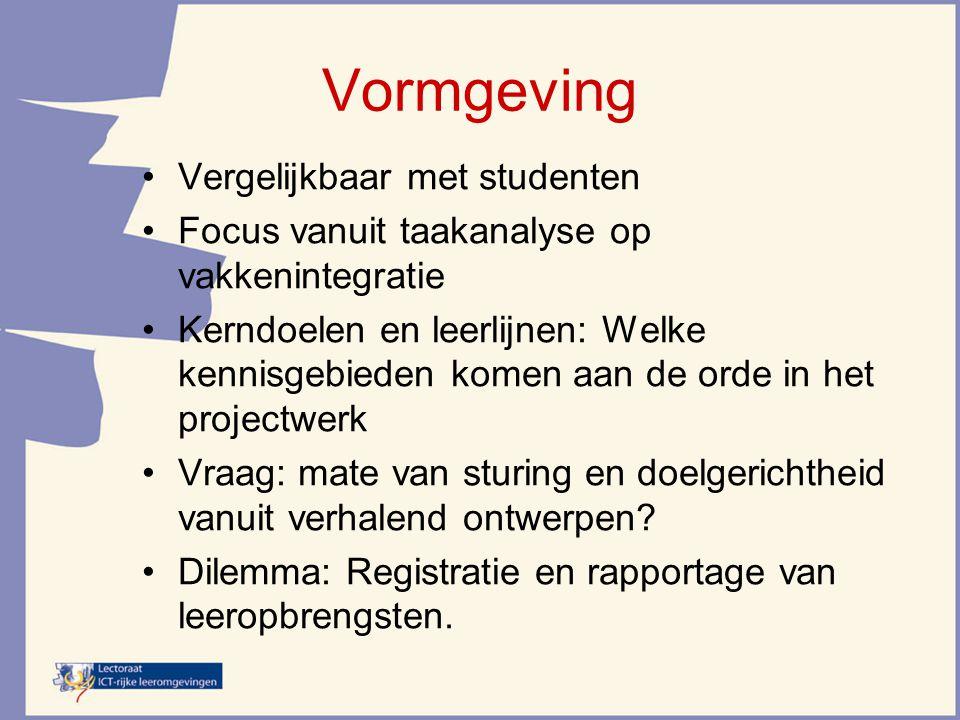 Vormgeving Vergelijkbaar met studenten Focus vanuit taakanalyse op vakkenintegratie Kerndoelen en leerlijnen: Welke kennisgebieden komen aan de orde i