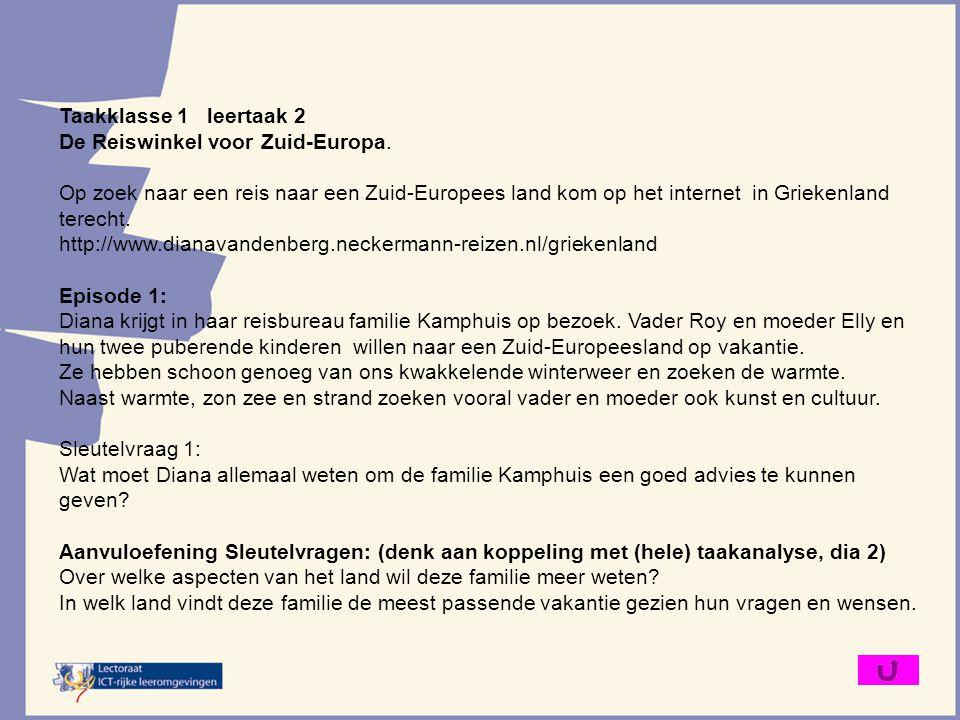 Taakklasse 1 leertaak 2 De Reiswinkel voor Zuid-Europa. Op zoek naar een reis naar een Zuid-Europees land kom op het internet in Griekenland terecht.