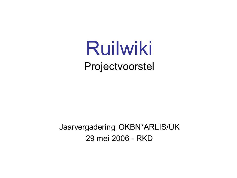 Ruilwiki Projectvoorstel Jaarvergadering OKBN*ARLIS/UK 29 mei 2006 - RKD