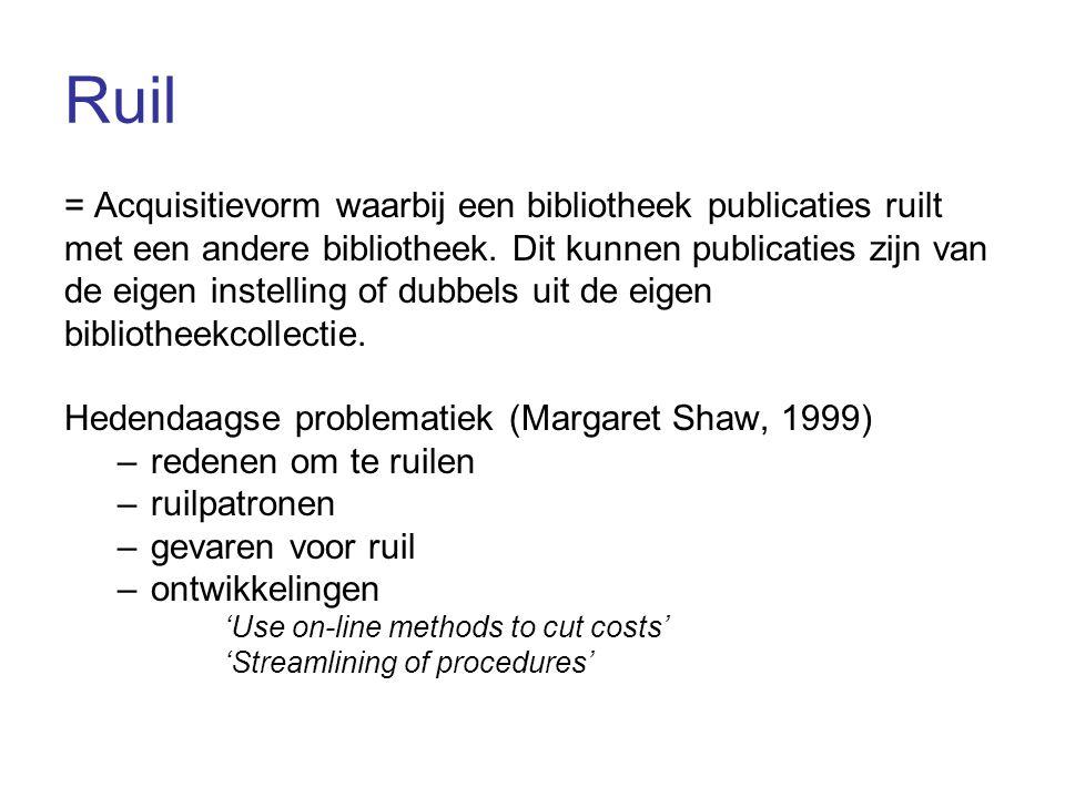Ruil = Acquisitievorm waarbij een bibliotheek publicaties ruilt met een andere bibliotheek.