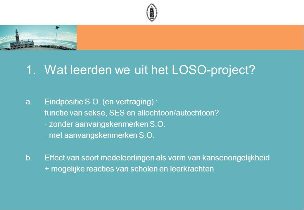 1.Wat leerden we uit het LOSO-project. a.Eindpositie S.O.
