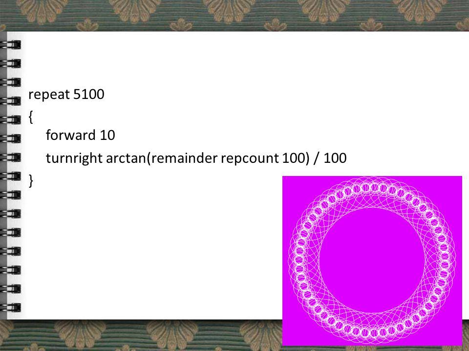 repeat 5100 { forward 10 turnright arctan(remainder repcount 100) / 100 }