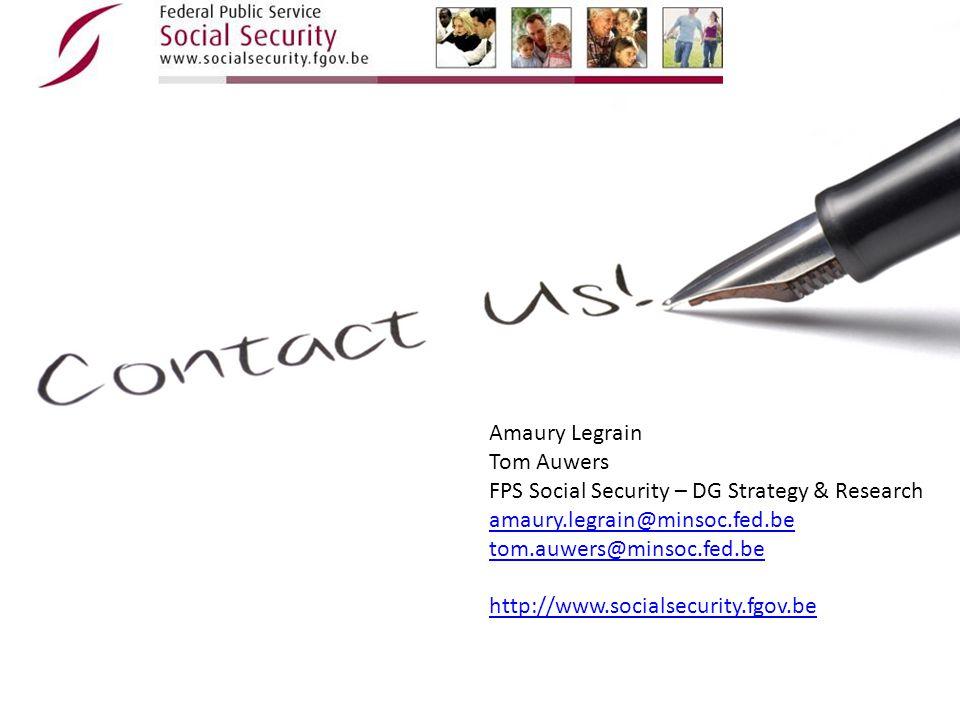 Amaury Legrain Tom Auwers FPS Social Security – DG Strategy & Research amaury.legrain@minsoc.fed.be tom.auwers@minsoc.fed.be http://www.socialsecurity