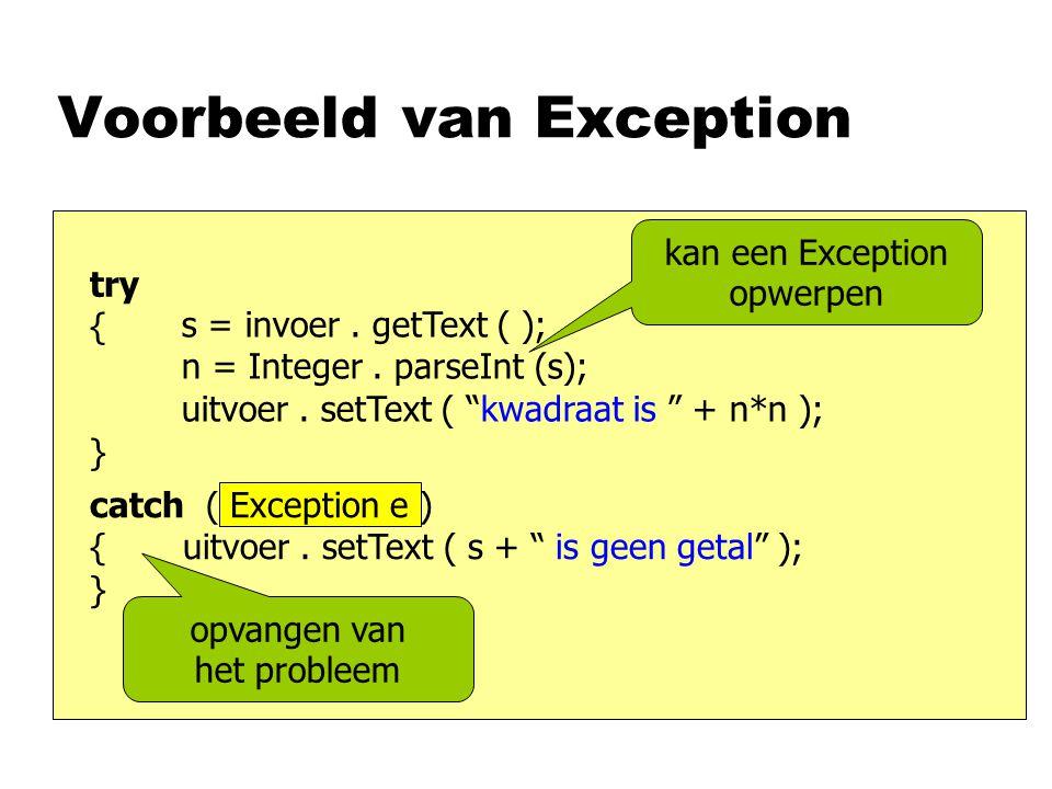 Voorbeeld van Exception s = invoer. getText ( ); n = Integer.
