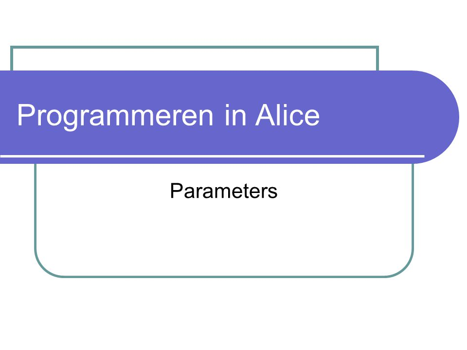 Programmeren in Alice Parameters