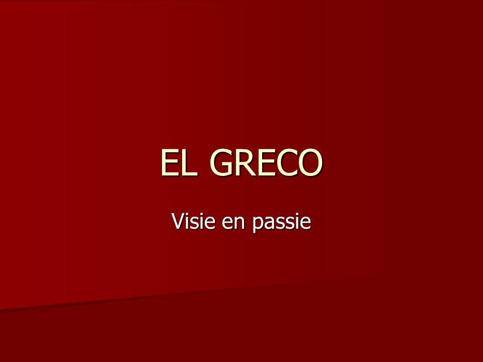 EL GRECO Visie en passie