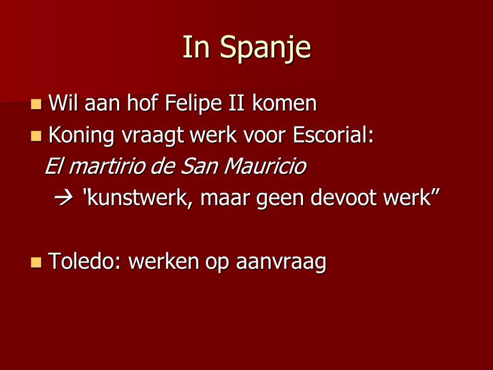 In Spanje Wil aan hof Felipe II komen Wil aan hof Felipe II komen Koning vraagt werk voor Escorial: Koning vraagt werk voor Escorial: El martirio de S