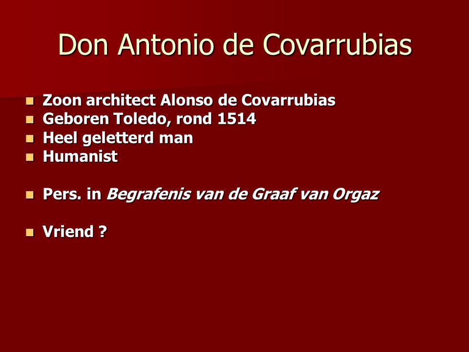 Don Antonio de Covarrubias Zoon architect Alonso de Covarrubias Zoon architect Alonso de Covarrubias Geboren Toledo, rond 1514 Geboren Toledo, rond 15
