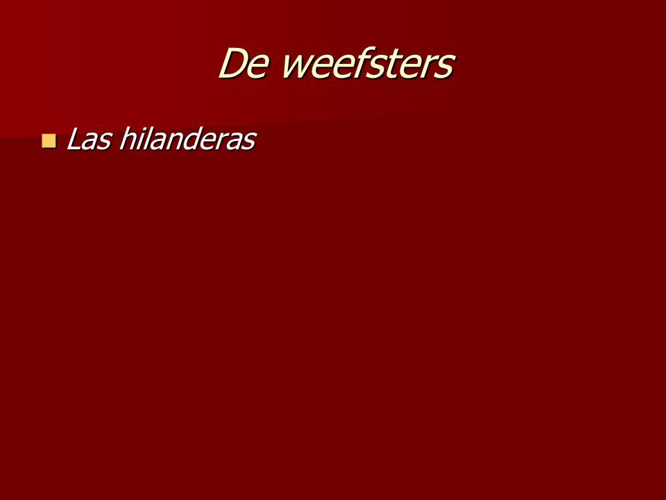 De weefsters Las hilanderas Las hilanderas