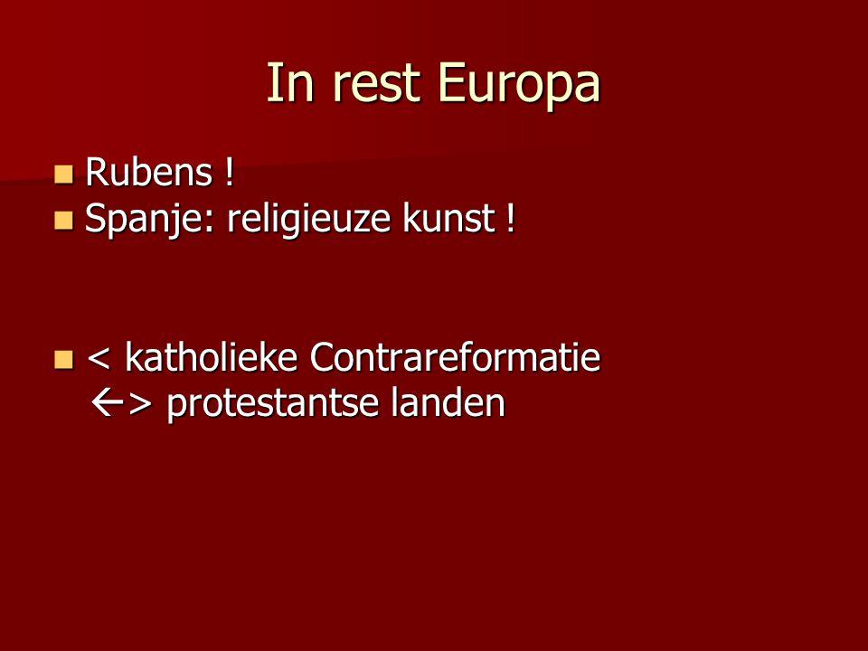 In rest Europa Rubens ! Rubens ! Spanje: religieuze kunst ! Spanje: religieuze kunst ! < katholieke Contrareformatie < katholieke Contrareformatie  >