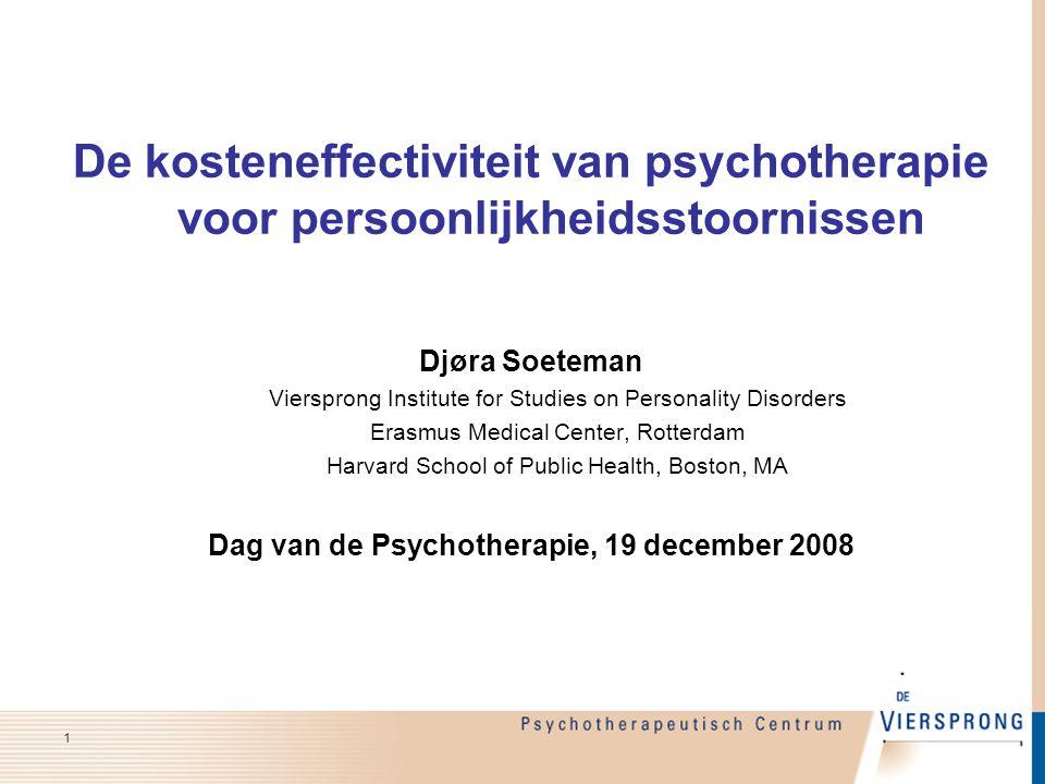 De kosteneffectiviteit van psychotherapie voor persoonlijkheidsstoornissen Djøra Soeteman Viersprong Institute for Studies on Personality Disorders Er