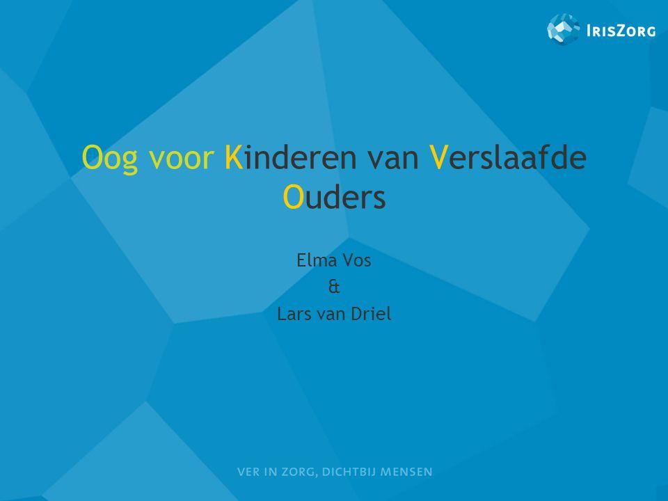 Oog voor Kinderen van Verslaafde Ouders Elma Vos & Lars van Driel