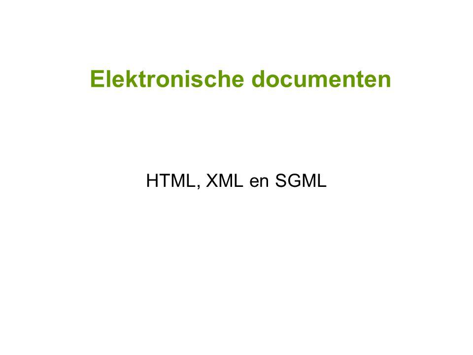 Elektronische documenten HTML, XML en SGML
