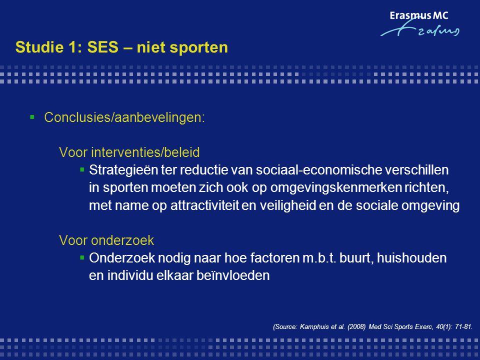  Conclusies/aanbevelingen: Voor interventies/beleid  Strategieën ter reductie van sociaal-economische verschillen in sporten moeten zich ook op omge