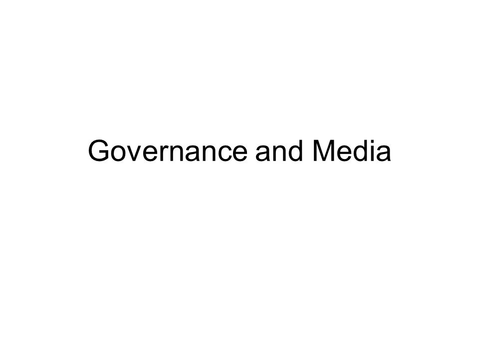 Governance and Media