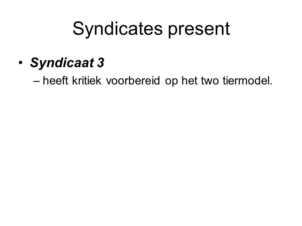 Syndicates present Syndicaat 3 –heeft kritiek voorbereid op het two tiermodel.