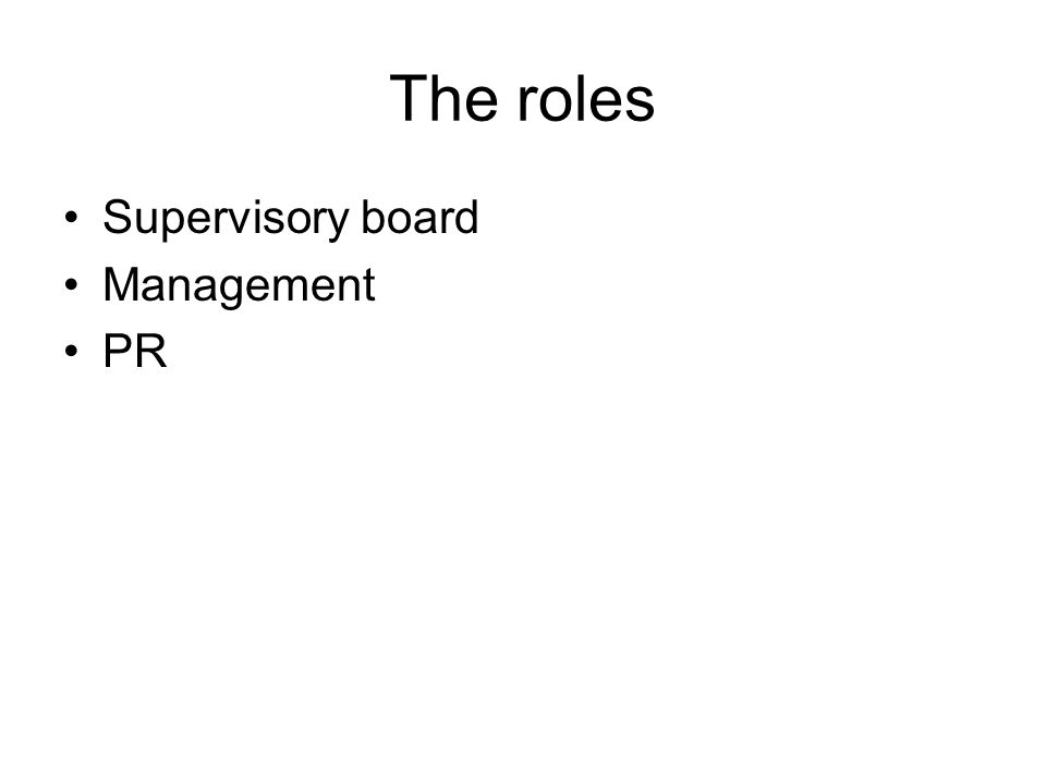 The roles Supervisory board Management PR
