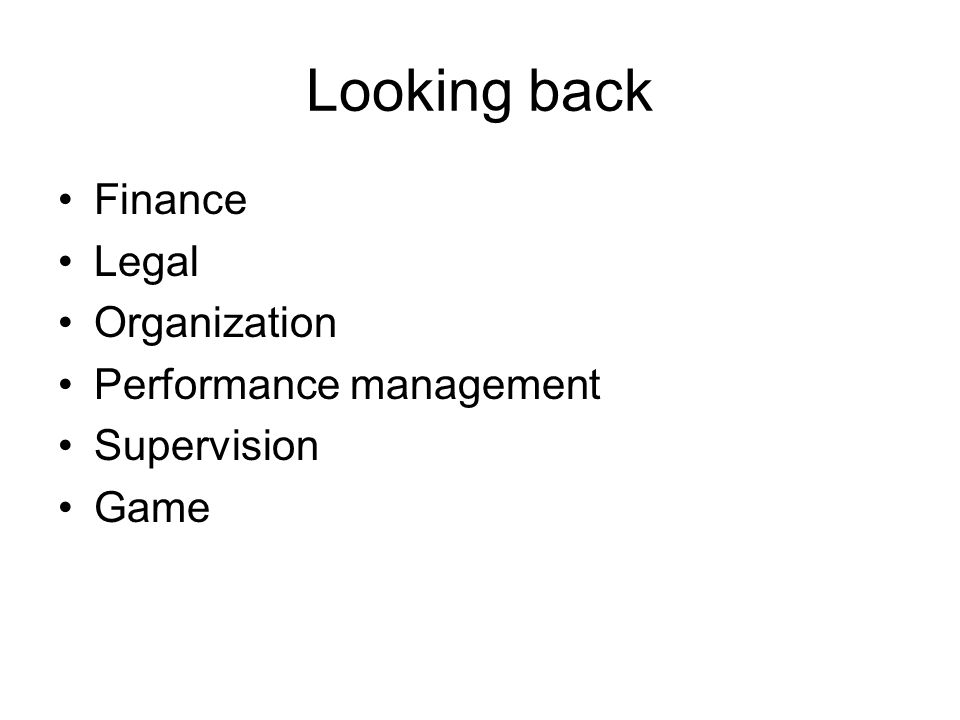 Finance Legal Organization Performance management Supervision Game
