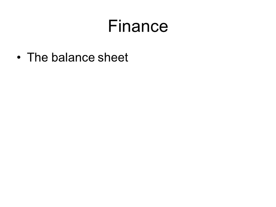 Finance The balance sheet