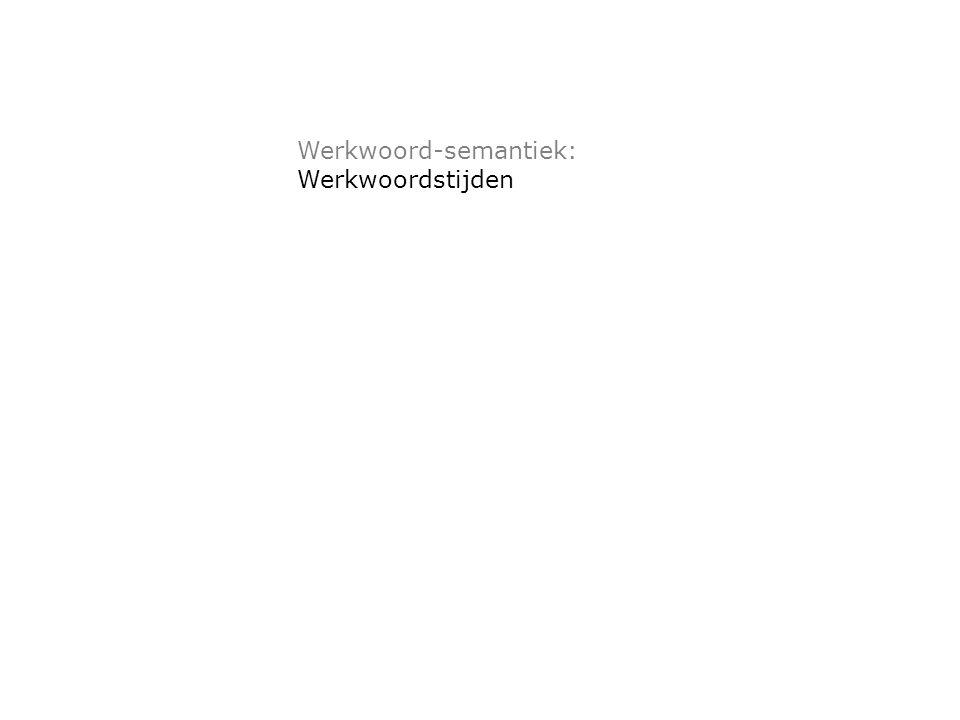 Werkwoord-semantiek: Werkwoordstijden