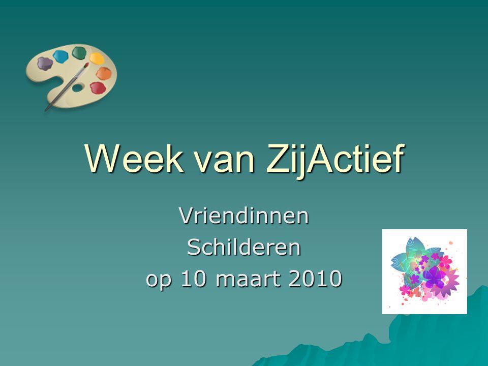Week van ZijActief VriendinnenSchilderen op 10 maart 2010