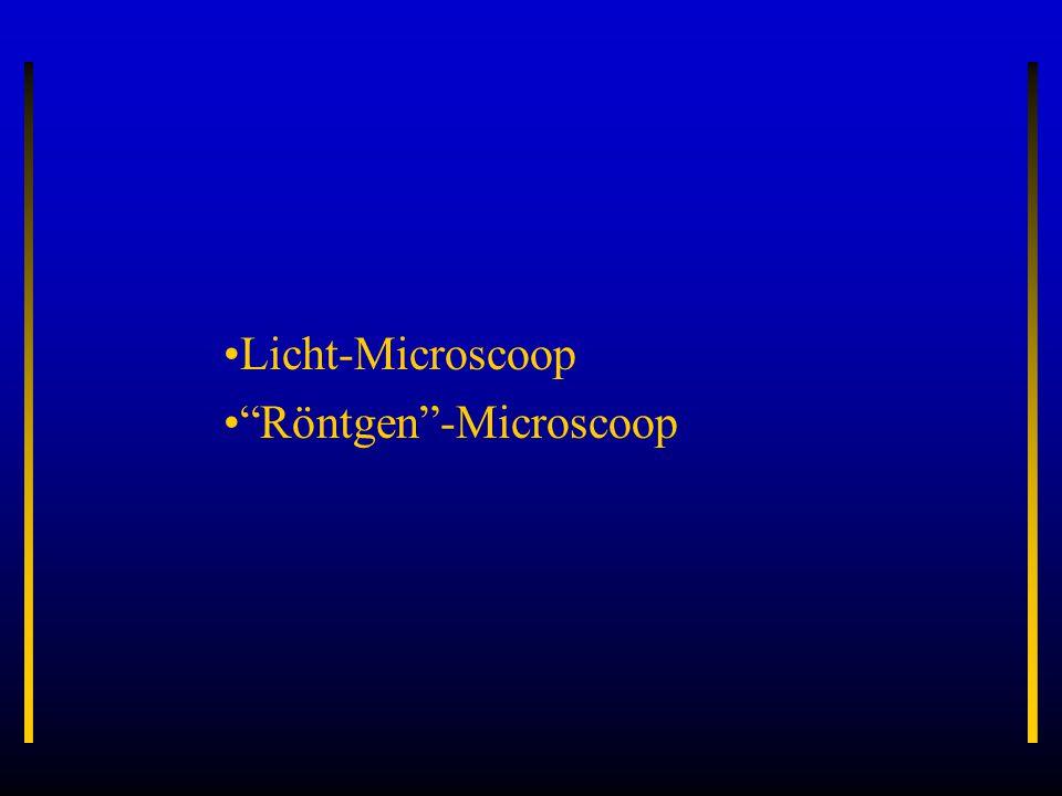 """Licht-Microscoop """"Röntgen""""-Microscoop"""