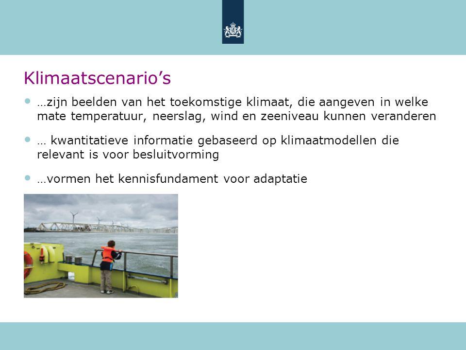 Klimaatscenario's …zijn beelden van het toekomstige klimaat, die aangeven in welke mate temperatuur, neerslag, wind en zeeniveau kunnen veranderen … kwantitatieve informatie gebaseerd op klimaatmodellen die relevant is voor besluitvorming …vormen het kennisfundament voor adaptatie