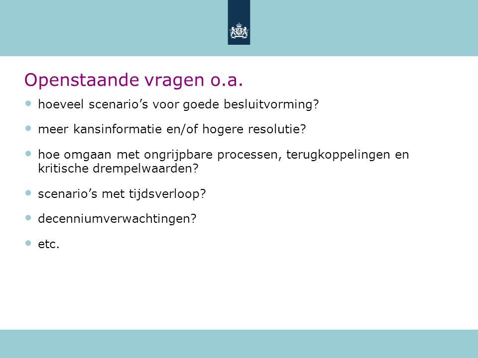 Openstaande vragen o.a. hoeveel scenario's voor goede besluitvorming.