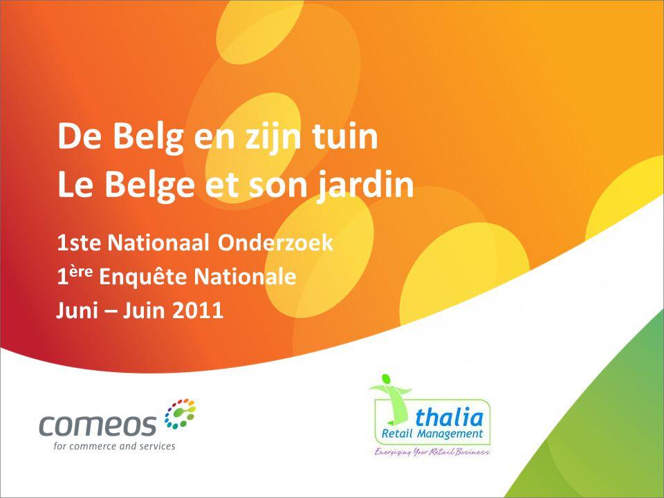 De Belg en zijn tuin Le Belge et son jardin 1ste Nationaal Onderzoek 1 ère Enquête Nationale Juni – Juin 2011
