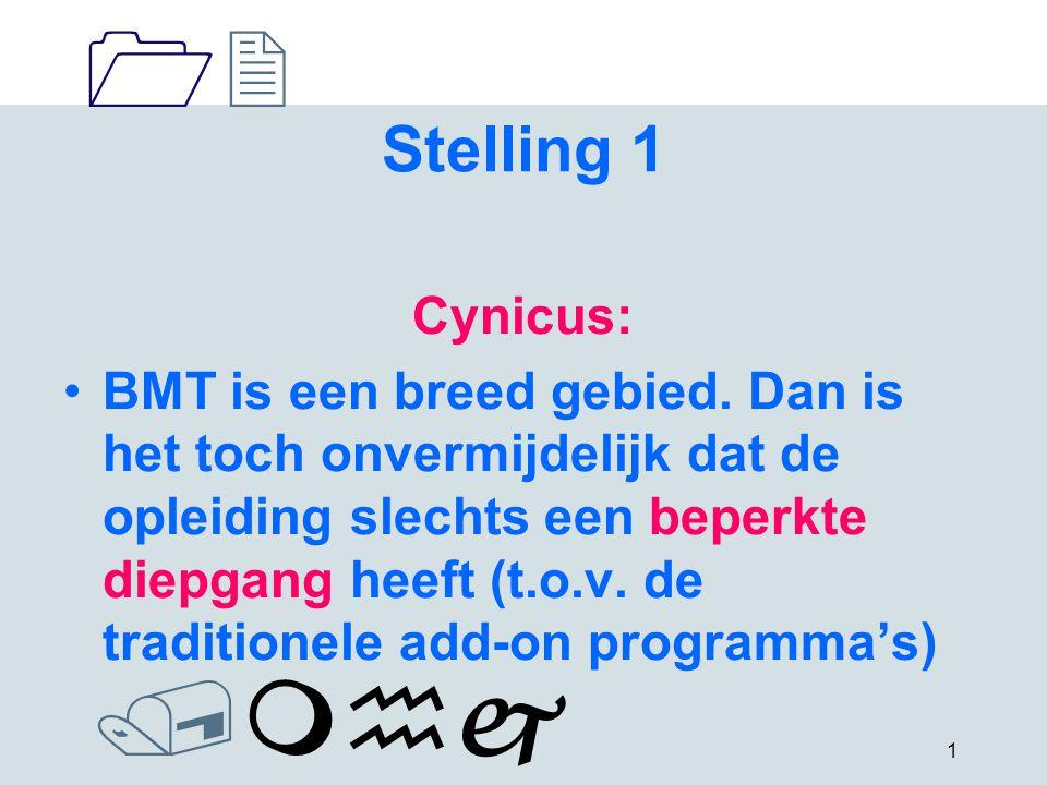 1212 /mhj 2 Stelling 2 Criticus: BMT (met name het Bachelor programma) bedekt niet het hele domein.