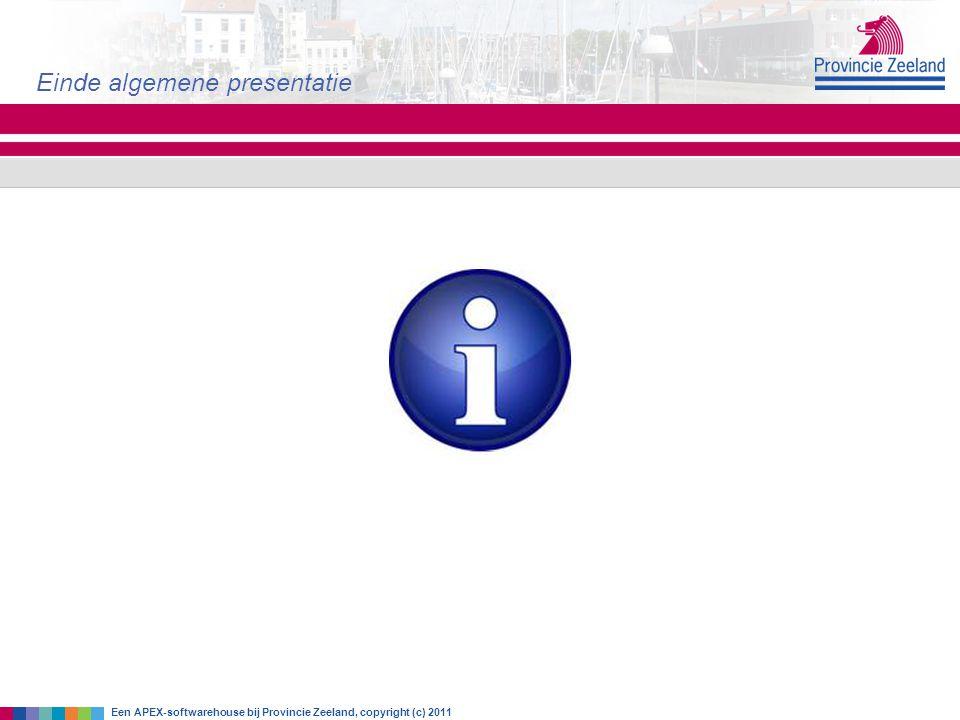 Einde algemene presentatie Een APEX-softwarehouse bij Provincie Zeeland, copyright (c) 2011