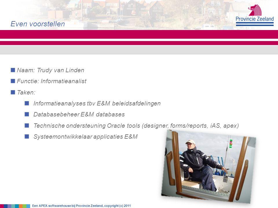 Naam: Trudy van Linden Functie: Informatieanalist Taken: Informatieanalyses tbv E&M beleidsafdelingen Databasebeheer E&M databases Technische onderste