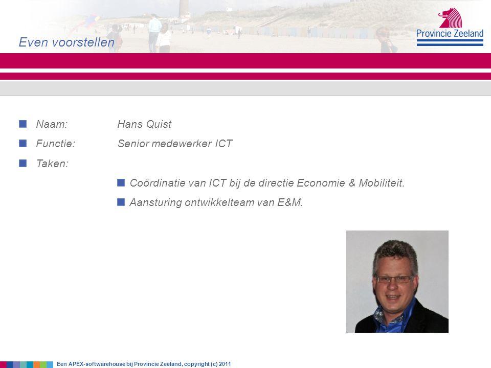 Naam: Hans Quist Functie: Senior medewerker ICT Taken: Coördinatie van ICT bij de directie Economie & Mobiliteit. Aansturing ontwikkelteam van E&M. Ev