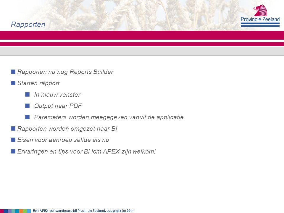 Rapporten nu nog Reports Builder Starten rapport In nieuw venster Output naar PDF Parameters worden meegegeven vanuit de applicatie Rapporten worden o