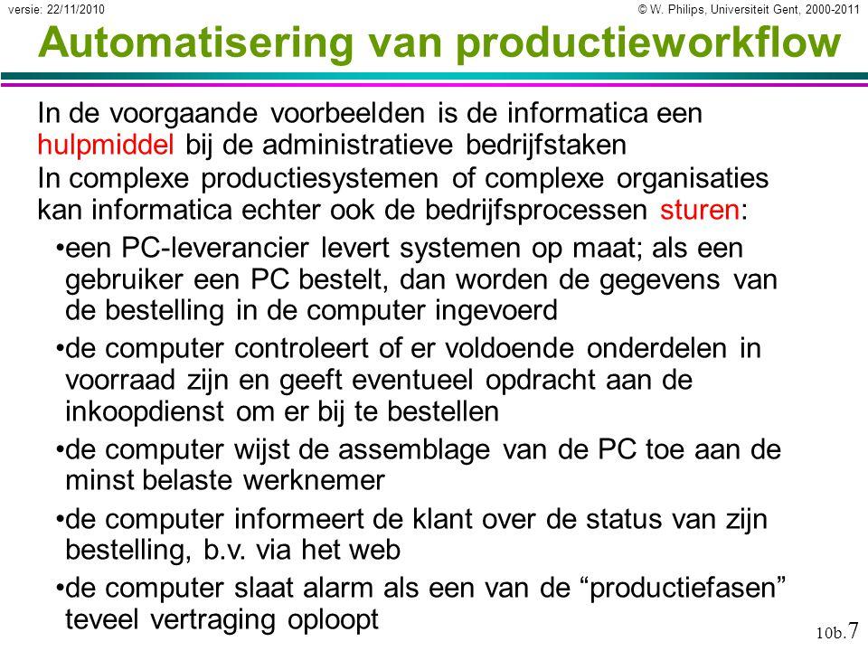© W. Philips, Universiteit Gent, 2000-2011versie: 22/11/2010 10b. 7 Automatisering van productieworkflow In de voorgaande voorbeelden is de informatic
