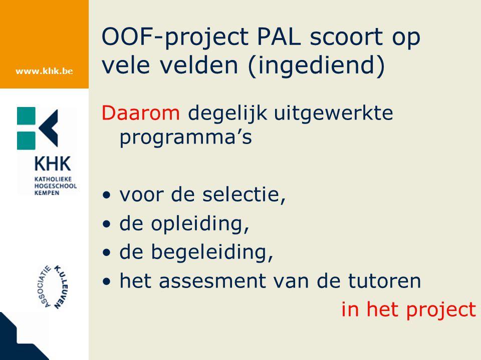 www.khk.be OOF-project PAL scoort op vele velden (ingediend) Daarom degelijk uitgewerkte programma's voor de selectie, de opleiding, de begeleiding, h