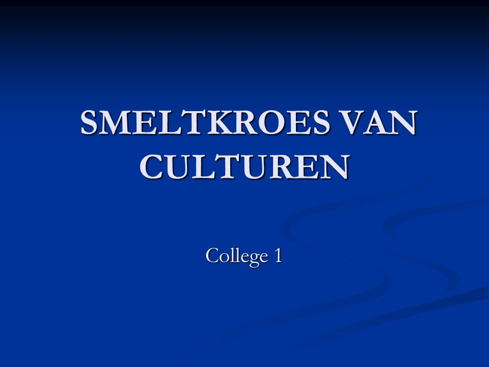 SMELTKROES VAN CULTUREN SMELTKROES VAN CULTUREN College 1