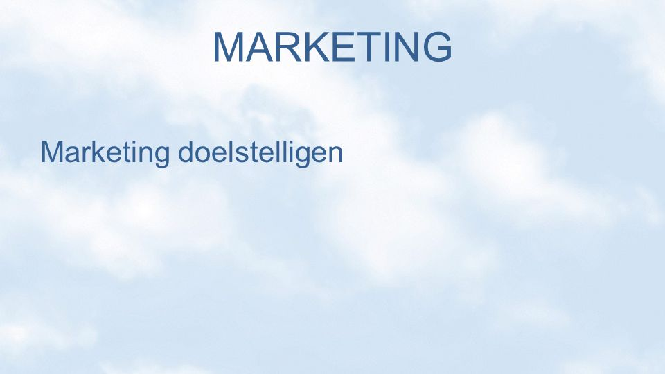 MARKETING Marketing doelstelligen