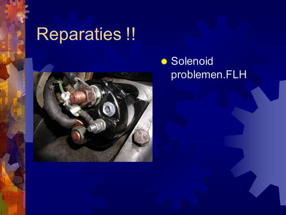 Reparaties !!  Solenoid problemen.FLH
